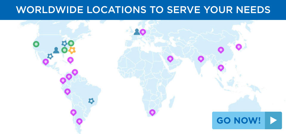 Worldwide Locations to Serve Your Needs